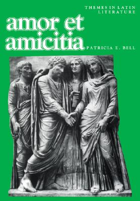 Amor Et Amicitia By Bell, Patricia E. (EDT)