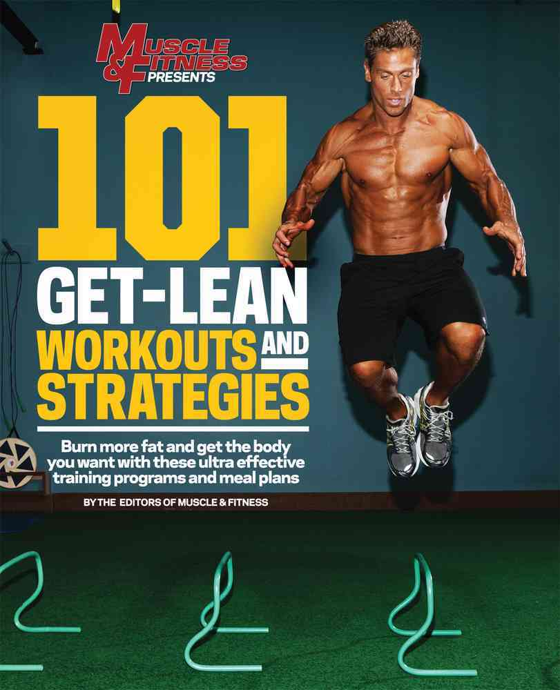 101 Get-Lean Workouts and Strategies By Muscle & Fitness