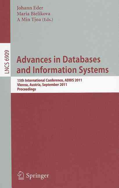 Advances in Databases and Information Systems By Eder, Johann (EDT)/ Bielikova, Maria (EDT)/ Tjoa, A. Min (EDT)